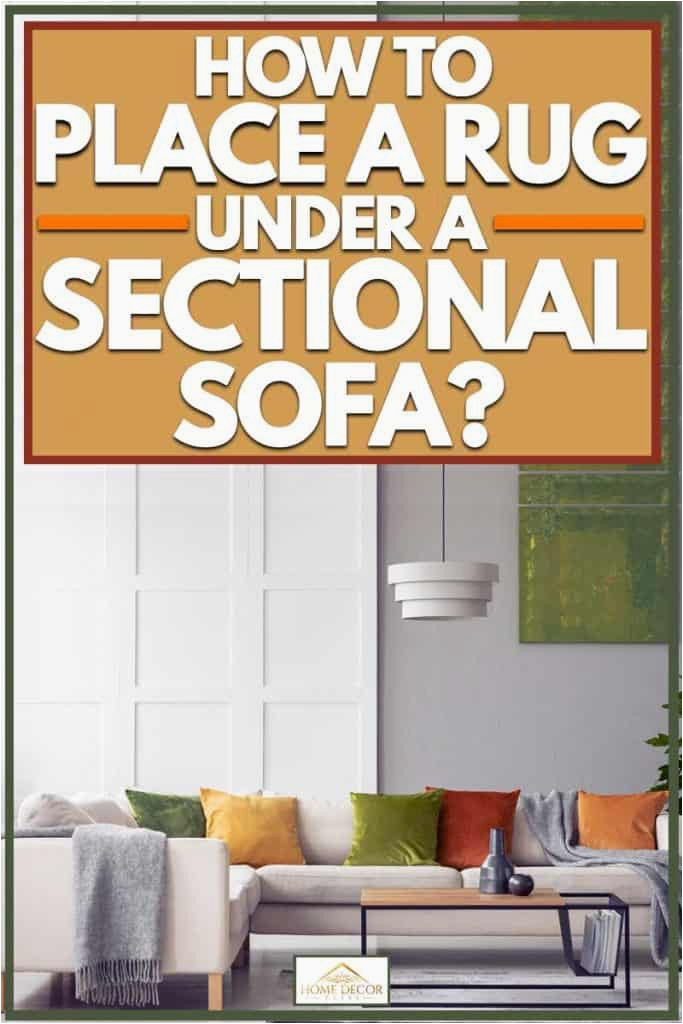 Area Rug with Sectional Couch How to Place A Rug Under A Sectional sofa Home Decor Bliss