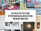 Ikea area Rugs for Bedroom 26 Ways to Use Ikea Stockholm Rug for Home Decor Digsdigs