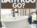 Large Gray Bathroom Rug where Does A Bath Rug Go Home Decor Bliss