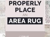Placing area Rug In Living Room How to Properly Place An area Rug — True Design House